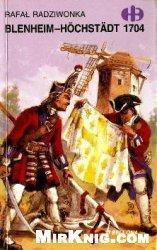 Blenheim-Hochstadt 1704 (Historyczne Bitwy)