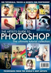 The Artists Guide to Photoshop - The Ultimate Tutorial Collection (100 Tutorials, Tricks and Secrets for Photoshop)