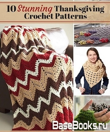 10 Stunning Thanksgiving Crochet Patterns
