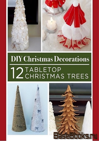DIY Christmas Decorations 12 Tabletop Christmas Trees