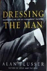 Одевая мужчину. Овладение искусством неизменной моды