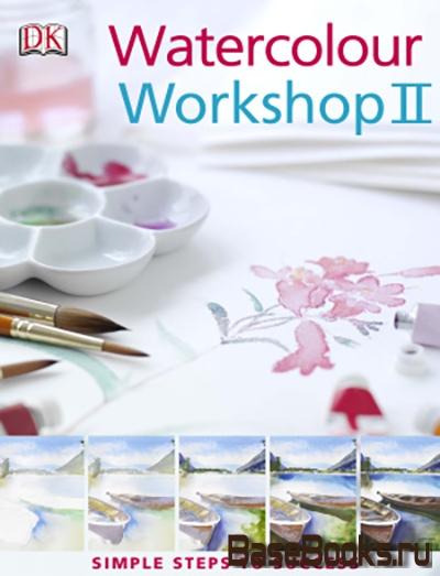 Watercolour Workshop II: Simple Steps to Success