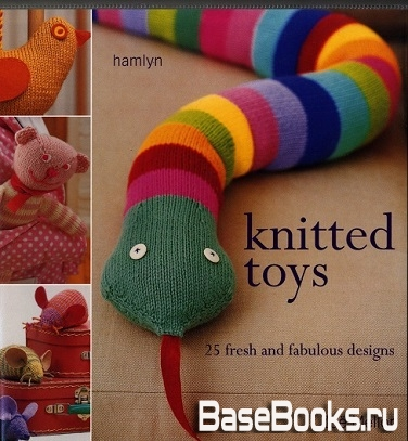 Zoe Mellor - Knitted Toys: 25 Fresh and Fabulous Designs