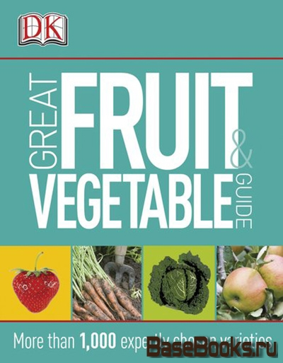 Great Fruit and Vegetable Guide
