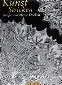 Bertha Schwetter - Kunststricken: Große und kleine Decken
