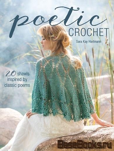 Hartmann S. K. - Poetic Crochet: 20 Shawls Inspired by Classic Poems