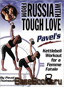 From Russia with Tough Love: Pavel's Kettlebell Workout for a Femme Fatale