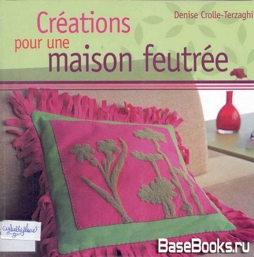 D. Cr. Terzaghi - Creations pour une maison feutree