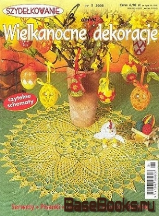 Szydelkowanie №1 2008 Wielkanocne dekoracie