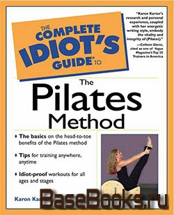 Complete Idiot's Guide to the Pilates Method