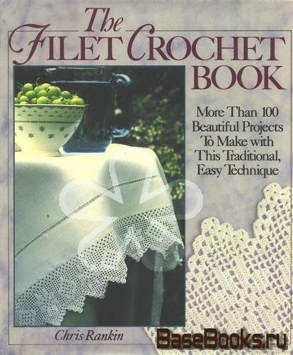 Chris Rankin - The Filet Crochet Book
