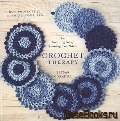 Betsan Corkhill - Crochet Therapy