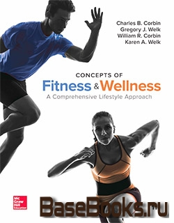 Concepts of Fitness and Willness: A Comprehensive Lifestyle Approach, Loose Leaf Edition, 11th Edition