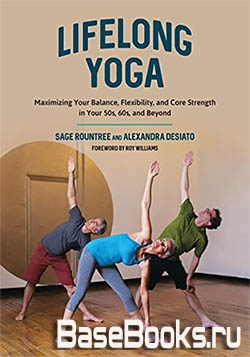 Lifelong Yoga: Maximizing Your Balance Flexibility and Core Strength in Your 50s 60s and Beyond