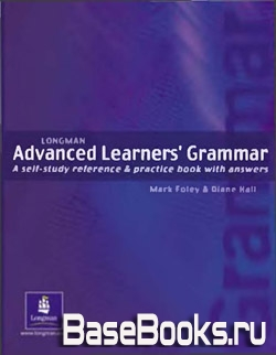 Longman Advanced Learner's Grammar. A Self-Study Reference & Practice Book with Answers