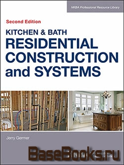 Kitchen & Bath Residential Construction and Systems, 2nd Edition