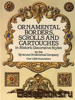 Ornamental Borders, Scrolls ang Cartouches in Historic Decorative Styles
