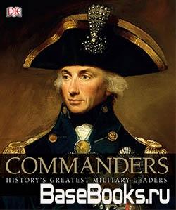 Commanders: History's Greatest Military Leaders
