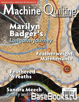 Machine Quilting Unlimited - March/April 2018