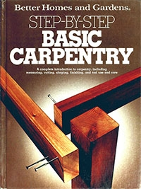 Better Homes and Gardens Step-by-step Basic Carpentry