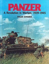 Panzer: A Revolution in Warfare 1939-1945