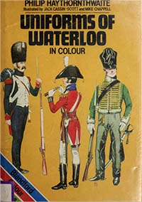 Uniforms of Waterloo in Colour, June 16-18, 1815