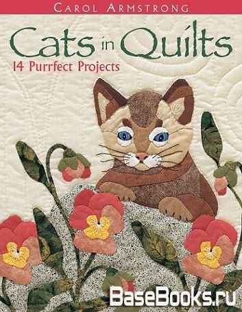Cats in Quilts: 14 Purrfect Projects