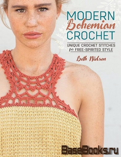 Modern Bohemian Crochet: Unique Crochet Stitches for Free-Spirited Style