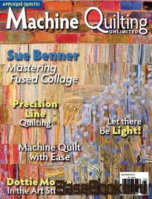 Machine Quilting Unlimited Vol.XIV No.3 2014 May/June