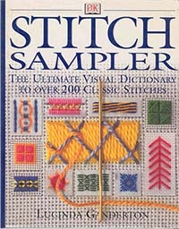 Stitch Sampler: The Ultimate Visual Dictionary to Over 200 Classic Stitches