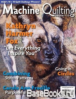 Machine Quilting Unlimited Vol.XVII №1 2017