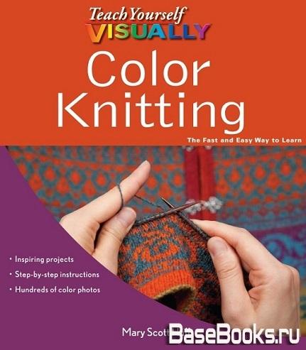 Teach Yourself Visually. Color Knitting