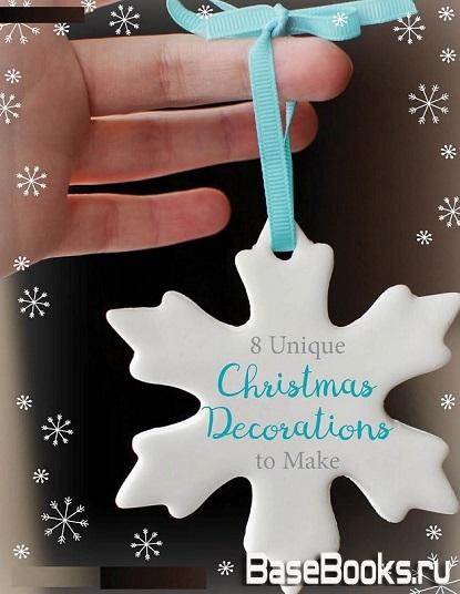 8 Unique Christmas Decorations to Make