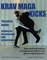 Krav Maga Kicks: Real-world Self Defense techniques from today's most effective Fighting System