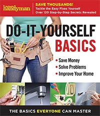 Family Handyman Do-It-Yourself Basics: Save Money, Solve Problems, Improve Your Home