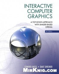 Interactive Computer Graphics: A Top-Down Approach with Shader-Based OpenGL (6th Edition)