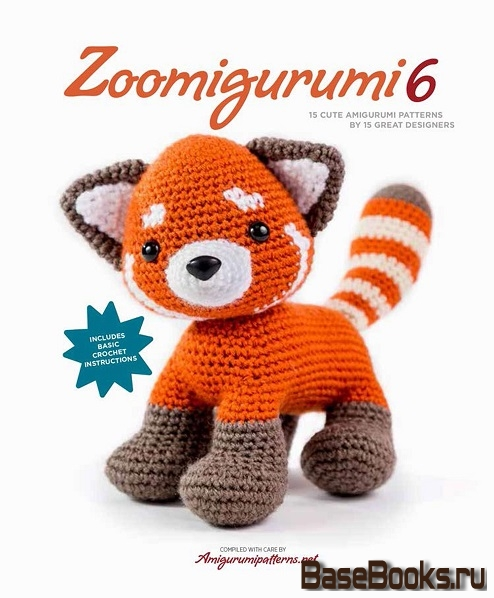 Joke Vermeiren - Zoomigurumi 6: 15 Cute Amigurumi Patterns by 15 Great Designers