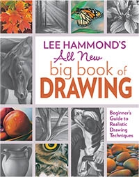 Lee Hammond - Lee Hammond's All New Big Book of Drawing: Beginner's Guide to Realistic Drawing Techniques
