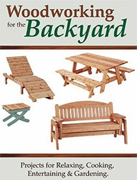 Woodworking for the Backyard: Projects for Relaxing, Cooking, Entertaining & Gardening