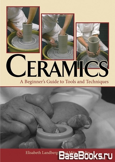 Ceramics: A Beginner's Guide to Tools and Techniques