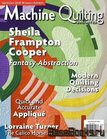 Machine Quilting Unlimited Vol.XVIII №4 2018