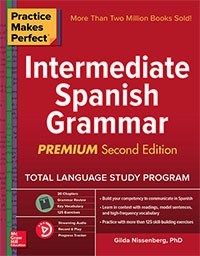 Practice Makes Perfect: Intermediate Spanish Grammar, Premium Second Edition