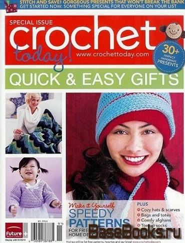 Crochet Today! Quick and Easy Gifts 2010